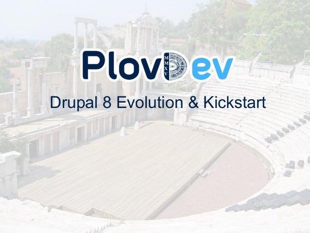 Drupal 8 Evolution & Kickstart
