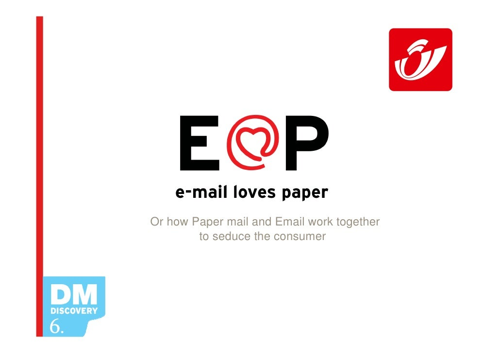 Or how Paper mail and Email work together         to seduce the consumer