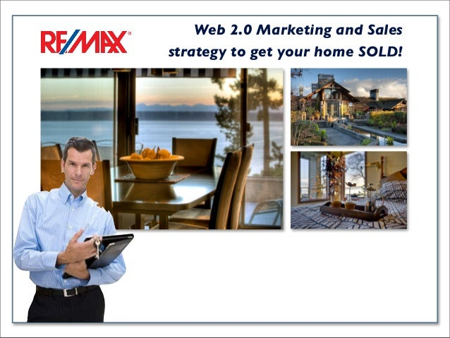 Web 2.0 Marketing and Sales strategy to get your home SOLD!