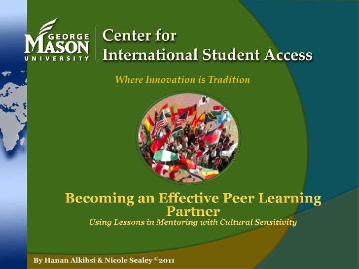 Center for International Student Access<br />Where Innovation is Tradition<br />Becoming an Effective Peer Learning Partne...