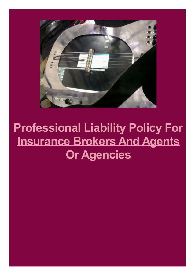 Professional Liability Policy For Insurance Brokers And Agents Or Agencies