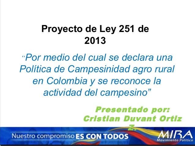 """Proyecto de Ley 251 de 2013 """"Por  medio del cual se declara una Política de Campesinidad agro rural en Colombia y se recon..."""