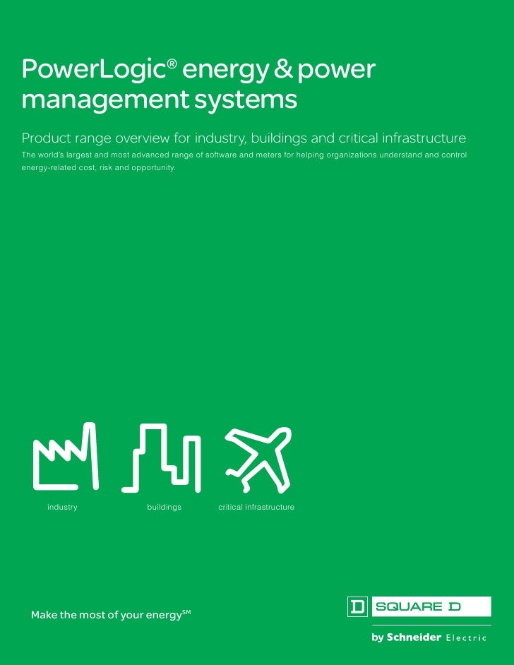 PowerLogic® energy & power management systems Product range overview for industry, buildings and critical infrastructure T...