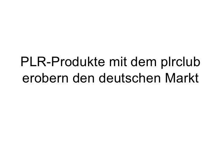 PLR-Produkte mit dem plrcluberobern den deutschen Markt