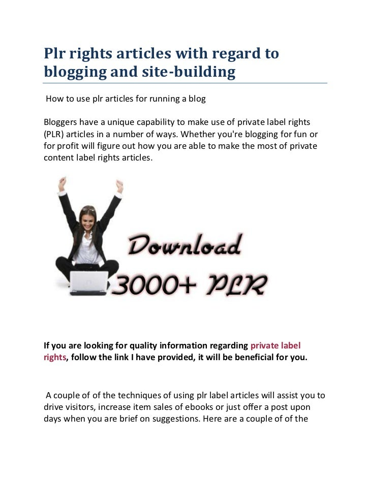 Plr rights articles with regard to blogging and site-building<br /> How to use plr articles for running a blogBloggers hav...
