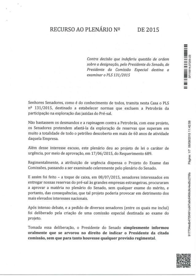 RECURSO AO PLENÁRIO N9 DE 2015  Contra decisão que indeferiu questão de ordem sobre a designação,  pelo Presidente do Sena...