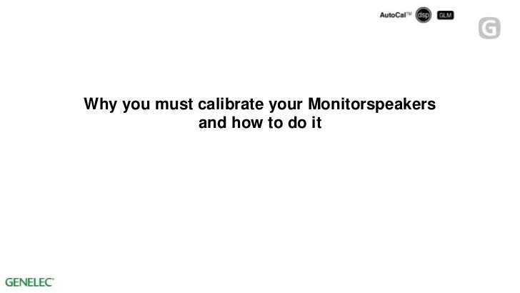 Why you must calibrate your Monitorspeakers             and how to do it