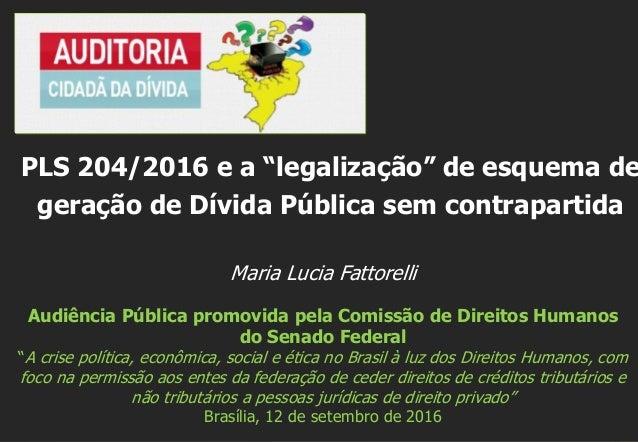 """Maria Lucia Fattorelli Audiência Pública promovida pela Comissão de Direitos Humanos do Senado Federal """"A crise política, ..."""