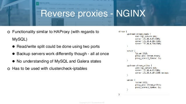 Copyright 2017 Severalnines AB Functionality similar to HAProxy (with regards to MySQL) •Read/write split could be done us...