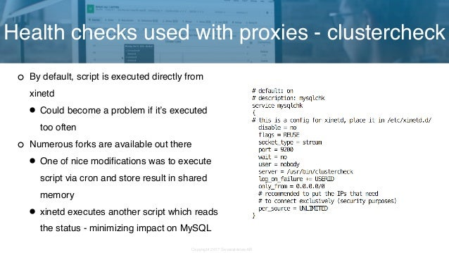Copyright 2017 Severalnines AB By default, script is executed directly from xinetd •Could become a problem if it's execute...