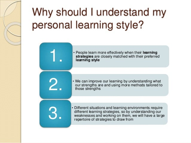 "preferred learning style The idea that we all learn better when information is condensed into a certain  style — visual, aural, ""by doing"" — is a pretty popular one."