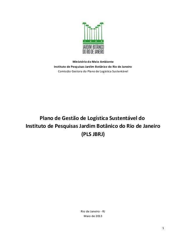 Ministério do Meio Ambiente Instituto de Pesquisas Jardim Botânico do Rio de Janeiro Comissão Gestora do Plano de Logístic...