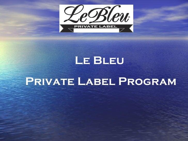 Le Bleu Private Label Program