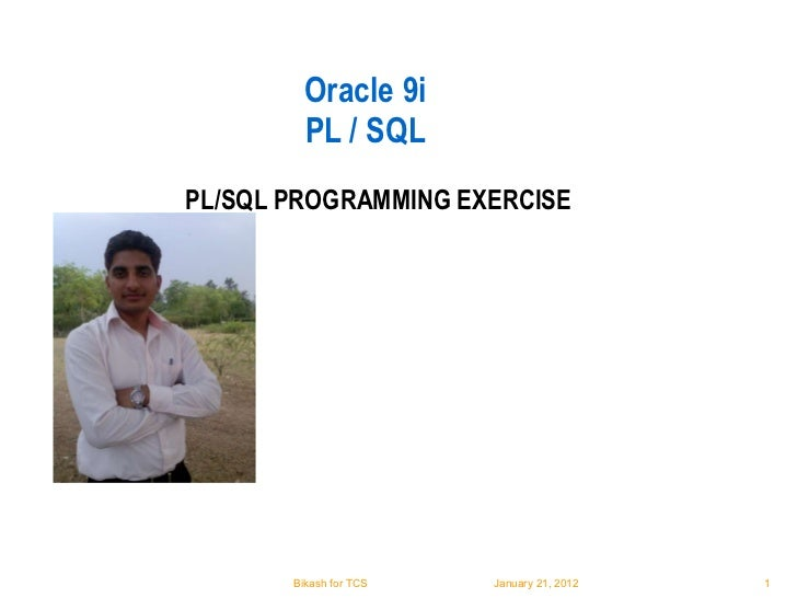 Oracle 9i PL / SQL PL/SQL PROGRAMMING EXERCISE