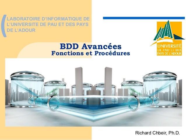 (    LABORATOIRE D'INFORMATIQUE DE L'UNIVERSITE DE PAU ET DES PAYS DE L'ADOUR  BDD Avancées  Fonctions et Procédures  Ri...