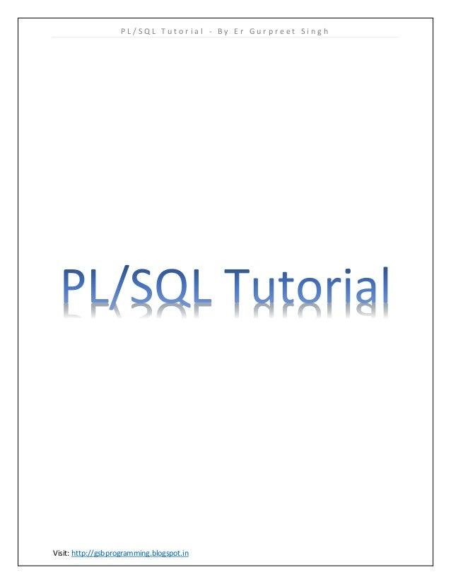P L / S Q L T u t o r i a l - B y E r G u r p r e e t S i n g h Visit: http://gsbprogramming.blogspot.in