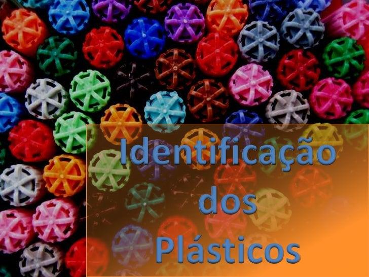 Identificação dos<br />Plásticos<br />