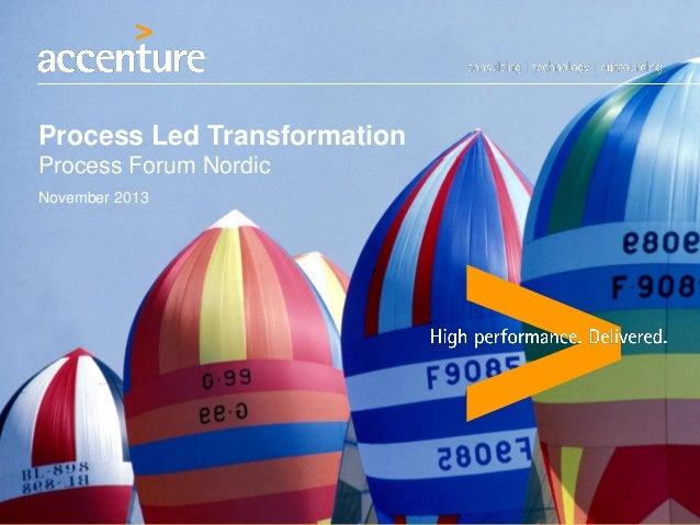 Process Led Transformation Process Forum Nordic November 2013