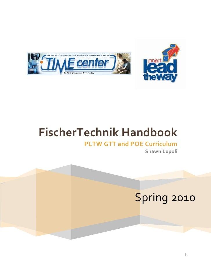 FischerTechnik Handbook       PLTW GTT and POE Curriculum                        Shawn Lupoli                     Spring 2...