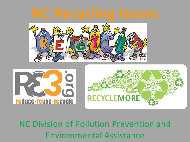 NC Recycling Issues NC Division of Pollution Prevention and Environmental Assistance