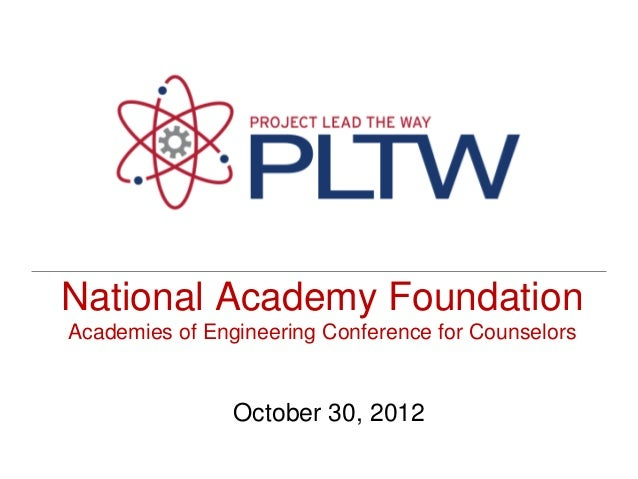 National Academy FoundationAcademies of Engineering Conference for Counselors                October 30, 2012