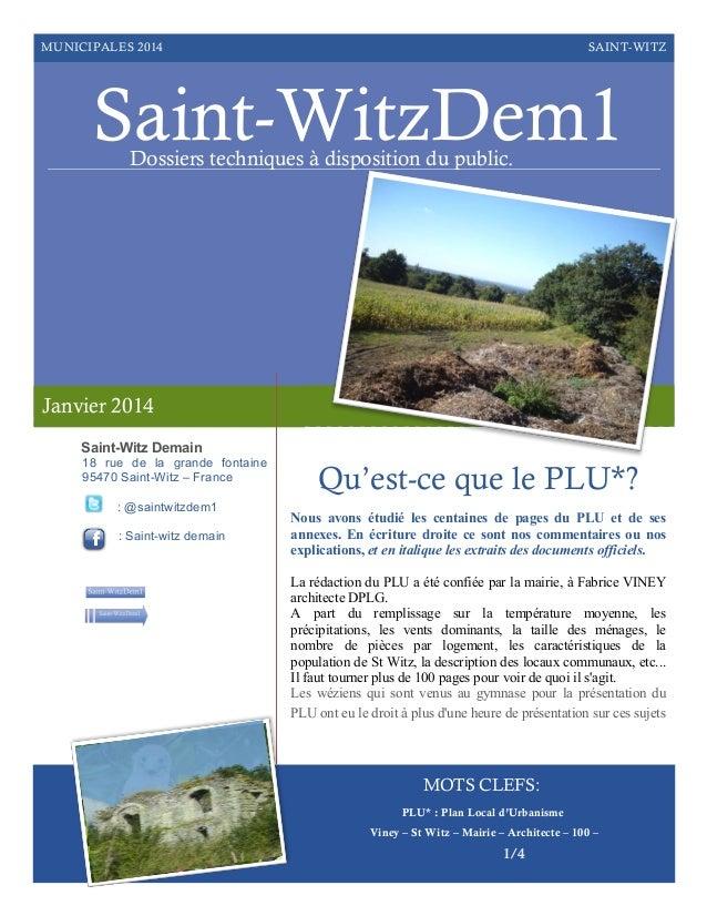MUNICIPALES 2014  SAINT-WITZ  Saint-WitzDem1 Dossiers techniques à disposition du public.  Janvier 2014 Saint-Witz Demain ...