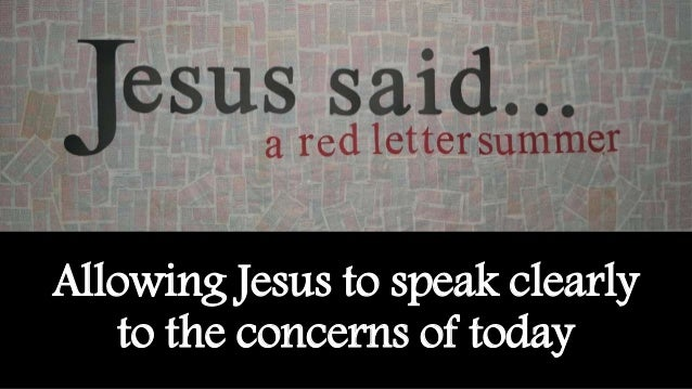 Allowing Jesus to speak clearly to the concerns of today