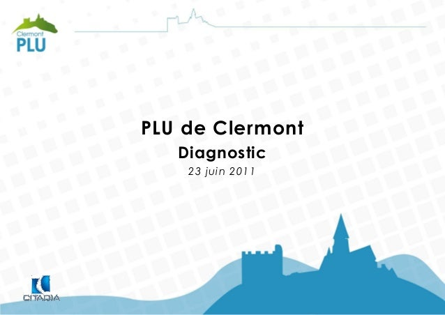 PLU de Clermont   Diagnostic    23 juin 2011