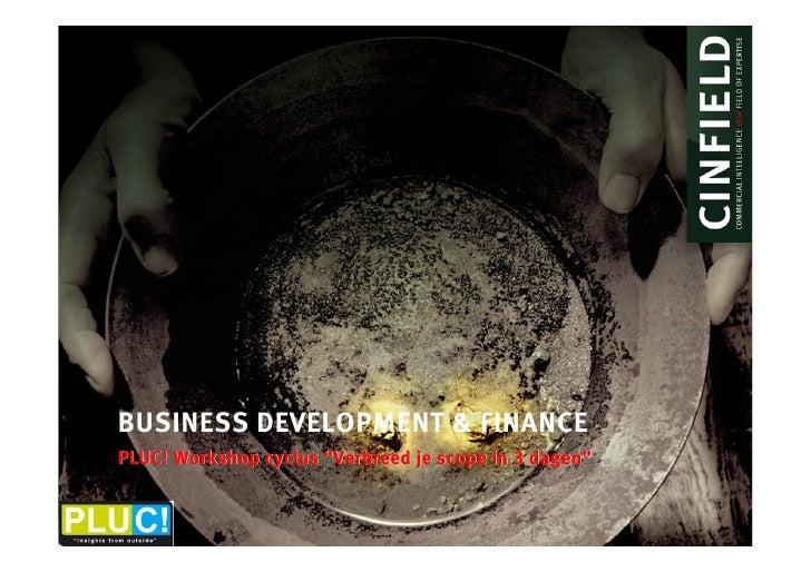 """BUSINESS DEVELOPMENT & FINANCE PLUC! Workshop cyclus """"Verbreed je scope in 3 dagen"""""""