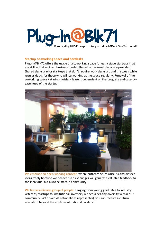 Startup	   co-­‐working	   space	   and	   hotdesks	    Plug-­‐In@Blk71	   offers	   the	   usage	   of	   a	   coworkin...