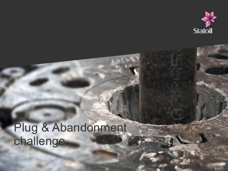 Plug & Abandonment  challenge