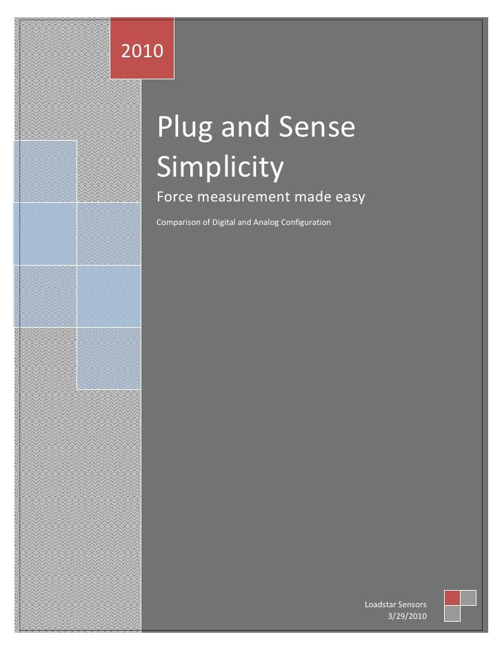 2010      Plug and Sense    Simplicity    Force measurement made easy    Comparison of Digital and Analog Configuration   ...