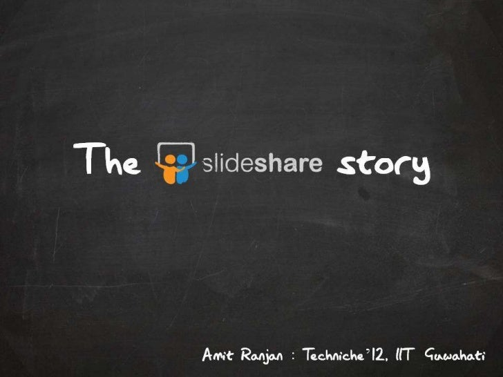 The SlideShare Story - Unpluggd Bangalore 7th July, 2012