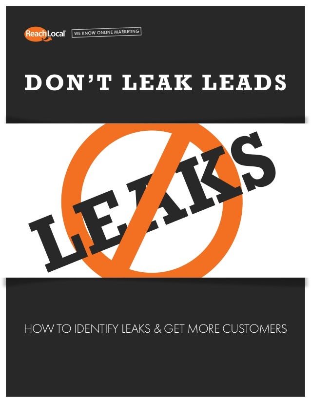 Insert Copy Here Insert Copy Here 1 How To Identify Leaks & Get More Customers Don't Leak Leads