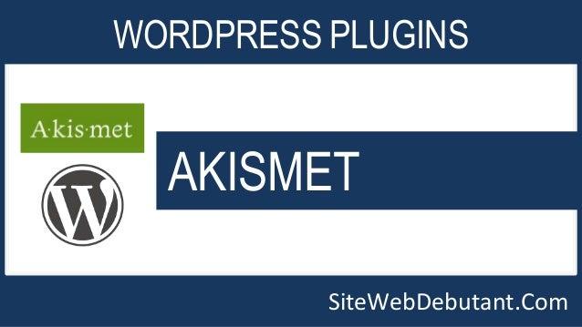 WORDPRESS PLUGINS  AKISMET  SiteWebDebutant.Com