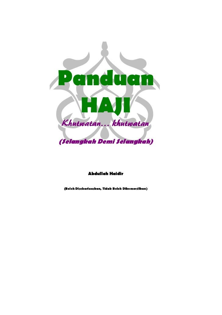 Haji, Khutwatan…      Panduan Haji, Khutwatan… Khutwatan             1Panduan  HAJIKhutwatan… khutwatan(Selangkah Demi Sel...