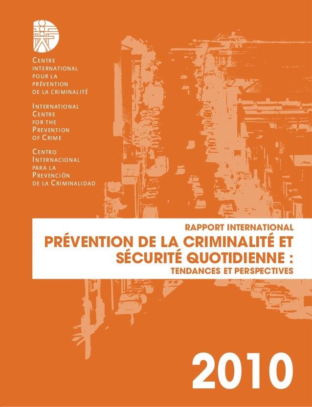 CENTRE INTERNATIONAL POUR LA PRÉVENTION DE LA CRIMINALITÉ INTERNATIONAL CENTRE FOR THE PREVENTION OF CRIME CENTRO INTERNAC...