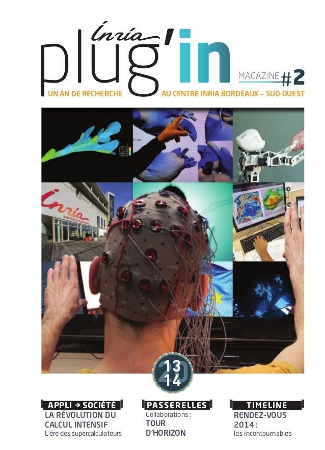 plug'in un an De recherche  magazine  au centre inria borDeauX _ suD-ouest  20 13 12 14 13  AppLi − société > la révolutio...
