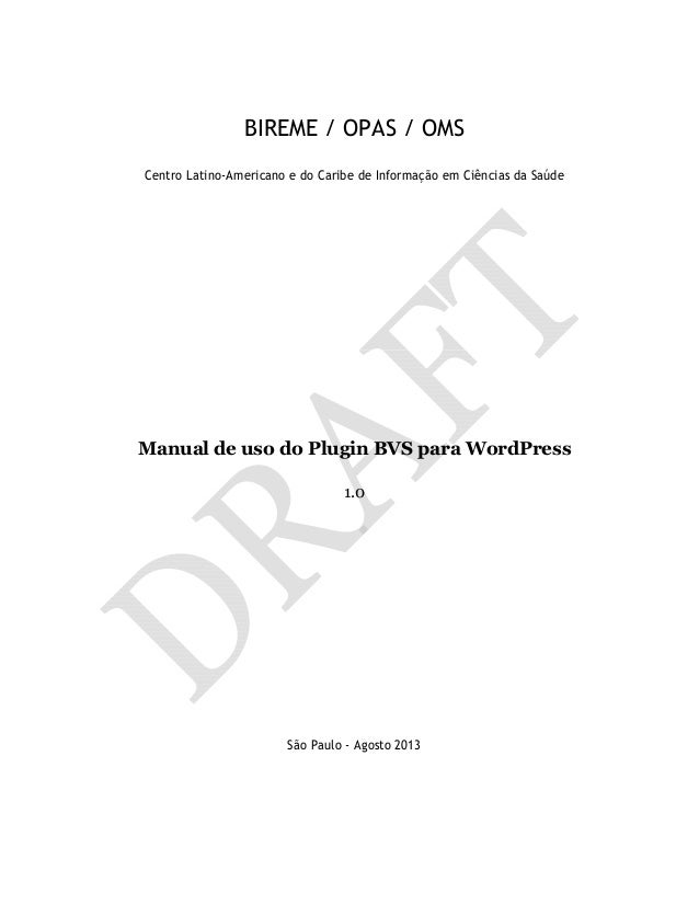 BIREME / OPAS / OMS Centro Latino-Americano e do Caribe de Informação em Ciências da Saúde Manual de uso do Plugin BVS par...