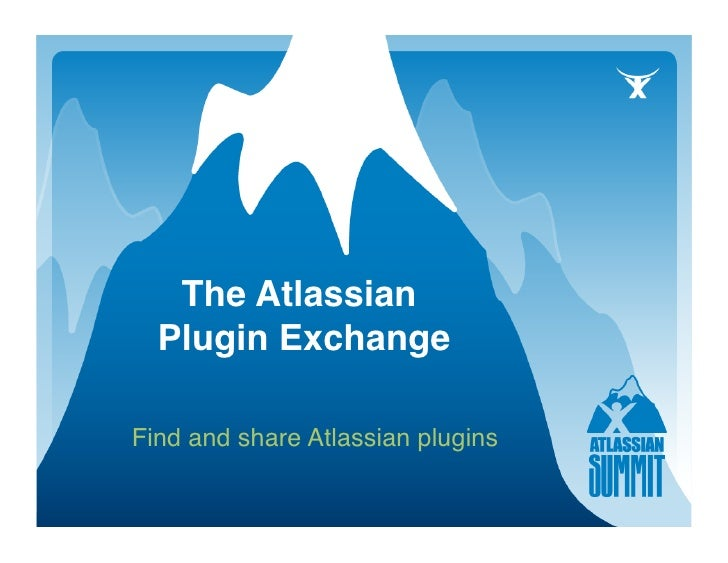 The Atlassian    Plugin Exchange    Find and share Atlassian plugins