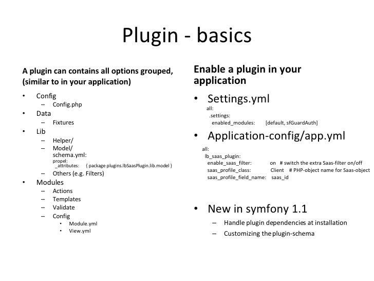 Plugin - basics <ul><li>A plugin can contains all options grouped,  </li></ul><ul><li>(similar to in your application) </l...