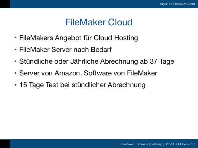 FMK2017 - Plugins für die FileMaker Cloud by Christian Schmitz Slide 2