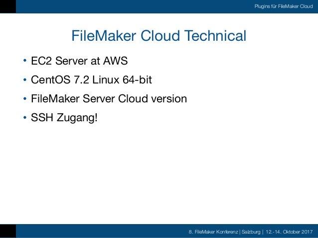 FMK2017 - Plugins für die FileMaker Cloud by Christian Schmitz Slide 3