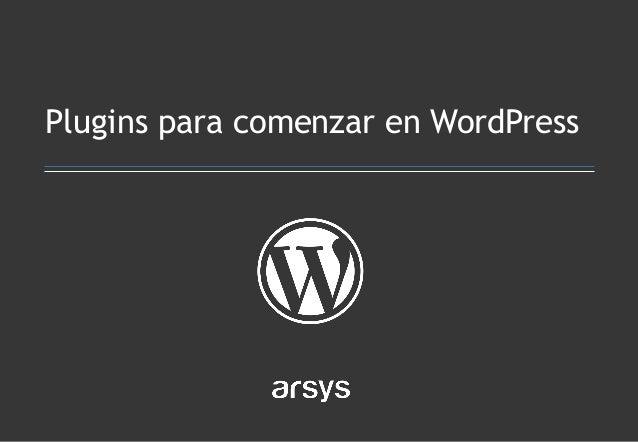 Plugins para comenzar en WordPress