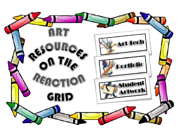 Reaction <br />Grid<br />Art<br />Resources<br />On the<br />
