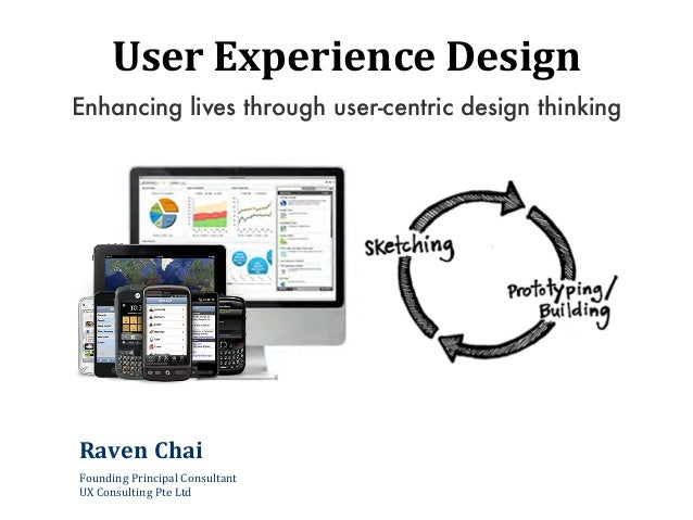 User	  Experience	  DesignEnhancing lives through user-centric design thinkingRaven	  ChaiFounding	  Principal	  Consultan...