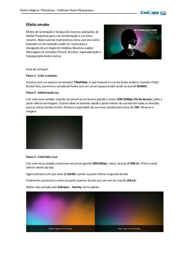 Efeito smoke Efeitos de iluminação e fumaça são recursos avançados do Adobe Photoshop para criar ambientação e um clima no...
