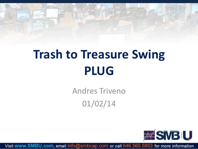 Trash to Treasure Swing PLUG Andres Triveno 01/02/14
