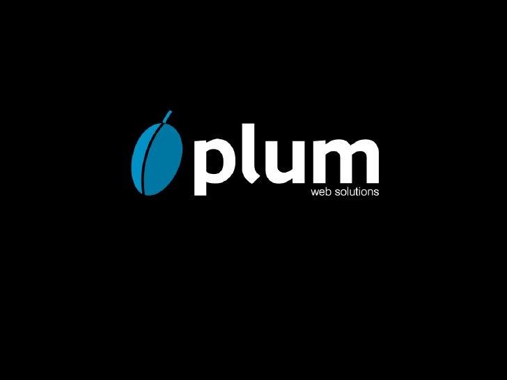 Plum – web solutions    Realizujemy skuteczne     strategie internetowe