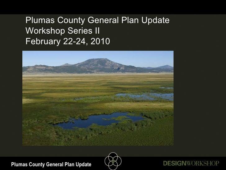 Plumas County General Plan Update Workshop Series II February 22-24, 2010